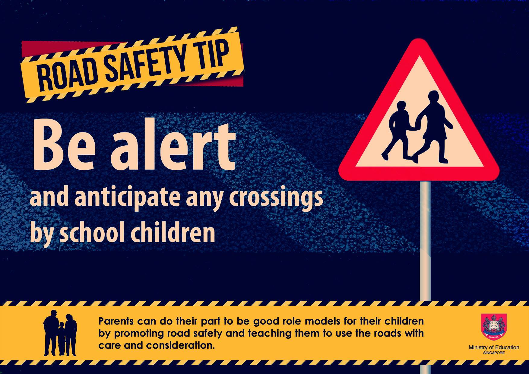 Be Alert and anticipate any crossings by school children